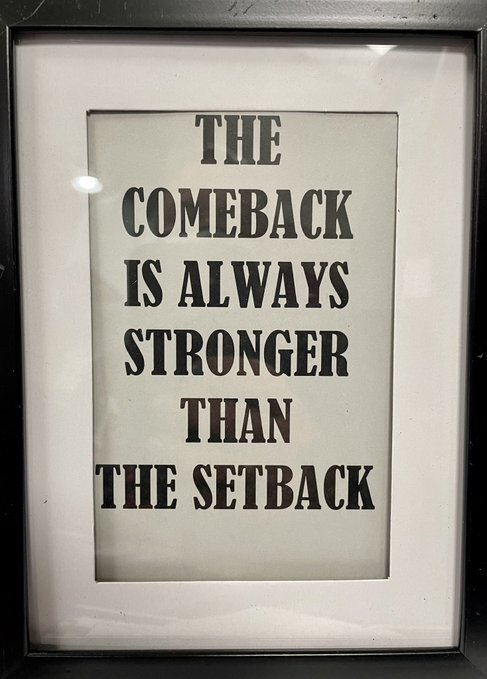 the comeback is greater than the setback